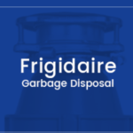 4 Frigidaire Garbage Disposal Reviews for 2020