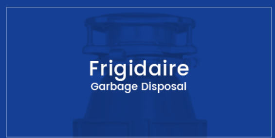 frigidaire garbage disposal reviews